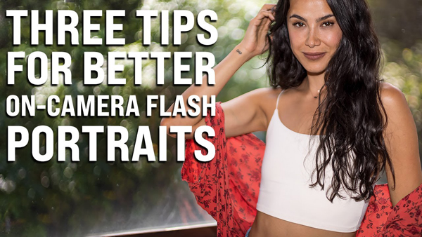 3 Simple Tips for Beautiful Portrait Photos with On-Camera Flash (VIDEO)