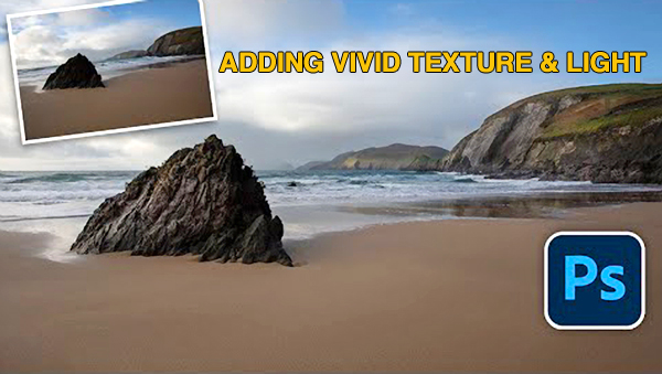 Add Texture & Detail to Nature Photos by Painting with Light in Photoshop (VIDEO)