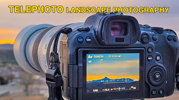 How to Shoot Telephoto Landscape Photos with No Tripod & High ISOs (VIDEO)