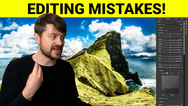 "BEWARE: 7 ""Terrible"" Editing Mistakes That Ruin Nature & Landscape Photos (VIDEO)"
