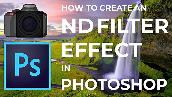 Create ND Effects in Photoshop Without Costly, Image-Degrading Filters (VIDEO)