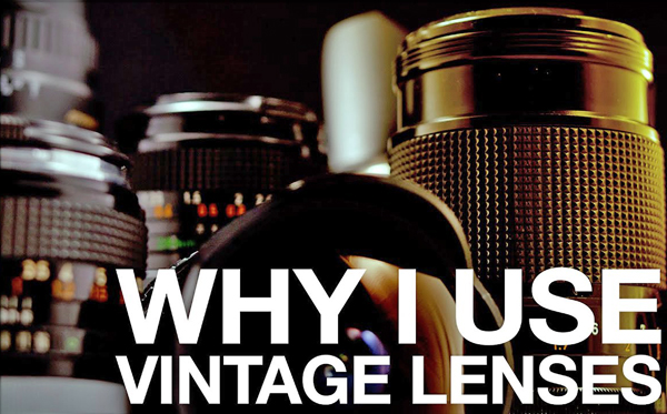 3 Reasons This Pro Loves Using Vintage Lenses (VIDEO)
