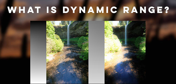 """Camera Basics: What is """"Dynamic Range"""" & How it Affects your Photos (VIDEO)"""