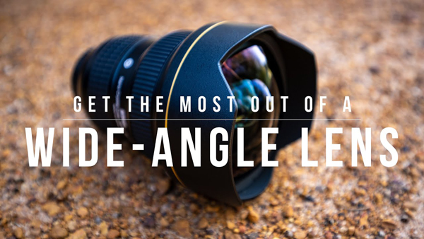 Wide-Angle Lens Tips for Travel & Nature Photography (VIDEO)