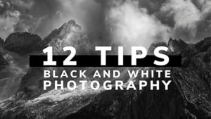 Make Epic B&W Travel & Nature Photos with These 12 Simple Tips (Video)